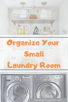 Creative Ways to Organize a Small Laundry Room • SimpLeigh Organized Laundry Room Doors, Small Laundry Rooms, Small Space Organization, Life Organization, Laundry Center, Fabric Softener Sheets, Iron Board, Organize Your Life, Organizing Tips