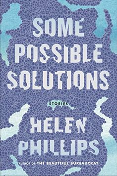 Some Possible Solutions: Stories by [Phillips, Helen]