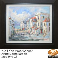 """""""Bo-Kaap Street Scene"""" Oil on canvas by Dante Ruben Contact 43 on Marsh should you be interested in a work: 083 390 8000 Artist Painting, Oil Paintings, Oil On Canvas, Art Gallery, Scene, Street, Art Museum, Painted Canvas, Fine Art Gallery"""