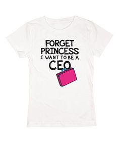 Another great find on White 'I Want to Be a CEO' Fitted Tee - Girls by Geek Garb Who Runs The World, Little Fashionista, Classic Outfits, Kid Styles, My Princess, Best Mom, Things I Want, Lovely Things, Girl Power