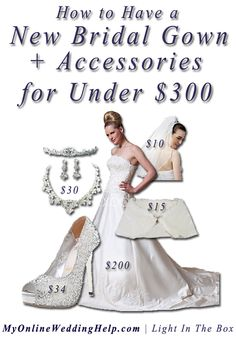 How to find a whole wedding ensemble--gown, veil, tiara, earrings, necklace, wrap, and shoe--for under $ 300.