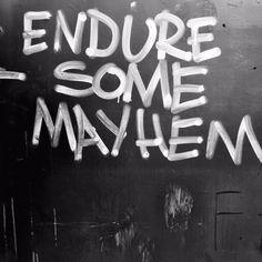 via Meg Worden http://megworden.com/2015/04/07/endure-some-mayhem