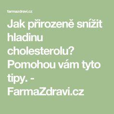 Jak přirozeně snížit hladinu cholesterolu? Pomohou vám tyto tipy. - FarmaZdravi.cz