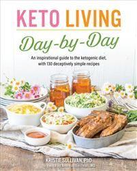 Pris: 283 kr. pocket, 2018. Ännu ej utkommen. Köp boken Keto Living Day by Day av Kristie Sullivan, Andreas (FRW) Eenfeldt, Kristie Sullivan (ISBN 9781628602722) hos Adlibris.se. Fri frakt. Vi har miljontals böcker, hitta din nästa läsupplevelse idag! Alltid bra priser, fri frakt över 99 kr och snabb leverans.   Adlibris