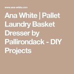 Ana White | Pallet Laundry Basket Dresser by Pallirondack - DIY Projects