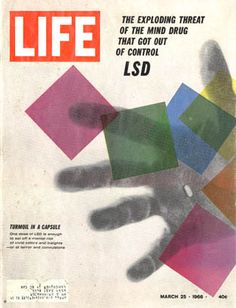 1966 issue of Life, courtesty of my bf. Lsd Effects, Medical History, Time Capsule, Psychedelic Art, Life Magazine, Mood, Poster Wall, Drugs, Psychology
