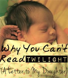 ok, this is hilarious. trust me, you want to read it! Why You Can't Read Twilight: A Letter to My Daughter