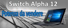 Acer Switch Alpha 12 SA5-271-5485: potenza da vendere