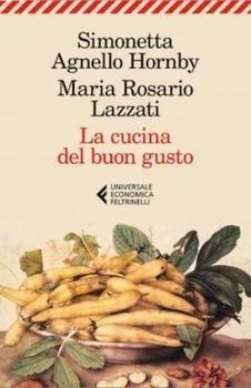 Simonetta Agnello Hornby - La cucina del buon gusto