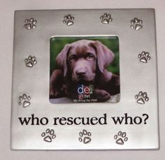 """Who Rescued Who? Picture Frame Photo Paw Prints 5.5"""" Square Keepsake Puppy New"""