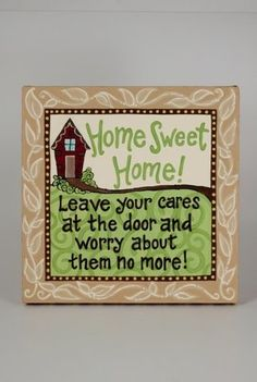 Quotes sayings on pinterest home sweet home and for Home sweet home quotes