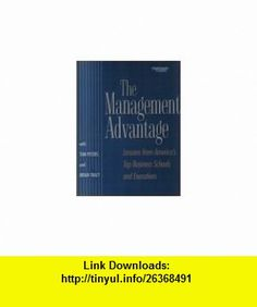 The Management Advantage Lessons From Americas Top Business Schools and Executives Tom Peters, Brian Tracy ,   ,  , ASIN: B000AY2Q1C , tutorials , pdf , ebook , torrent , downloads , rapidshare , filesonic , hotfile , megaupload , fileserve