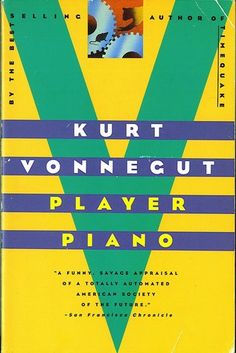 Player Piano. Written just after WW2. Relevant today. Kind of describes today.