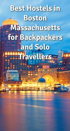 Best Hostels in Boston, Massachusetts for Backpackers and Solo Travellers: Boston is the largest city in New England. It's the capital of…