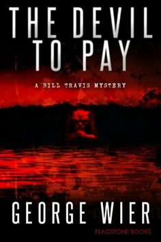 """The Devil To Pay""  ***  George Wier  (2011)"