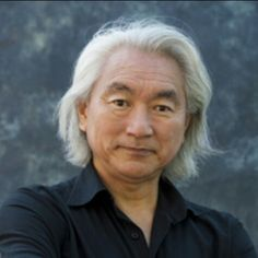 Dr. Michio Kaku. I have never been more in-love with someone's mind.