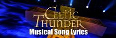 All the Lyrics to ALL the Celtic Thunder songs. This is where my soul resides....*peaceful smile*