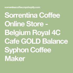 Sorrentina Coffee Online Store - Belgium Royal 4C Cafe GOLD Balance Syphon Coffee Maker
