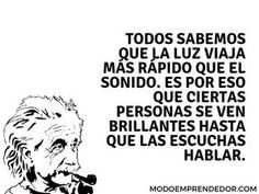 Smart Quotes, Sarcastic Quotes, Daily Quotes, Me Quotes, French Quotes, Spanish Quotes, Love Phrases, Motivational Phrases, Einstein Quotes