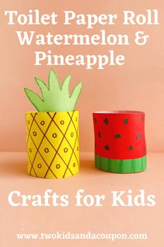 Toilet Paper Roll Watermelon and Pineapple Crafts for Kids Tissue Paper Roll, Toilet Paper Roll Crafts, Paper Crafts, Kids Craft Supplies, Craft Kits For Kids, Cute Kids Crafts, Crafts To Make, Watermelon Crafts, Yellow Crafts