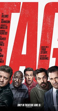 Directed by Jeff Tomsic.  With Jeremy Renner, Ed Helms, Jake Johnson, Jon Hamm. A small group of former classmates organize an elaborate, annual game of tag that requires some to travel all over the country.