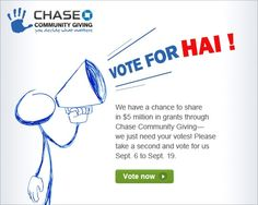 GIVE THE GIFT OF ART!   HAI has been chosen to participate in the Chase Community Giving Program and has a chance to win $250,000.   Help us reach a wider audience and expand our arts and education programs with your vote!  Don't forget to tell your friends :)