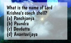 What is the name of Lord Krishna's conch shell? (a) Panchjanya (b) Paundra (c) Devdutta (d) Anantavijaya ‪#‎CommentBelow‬ ‪#‎IndianMythology‬ ‪#‎BringHomeFestival‬