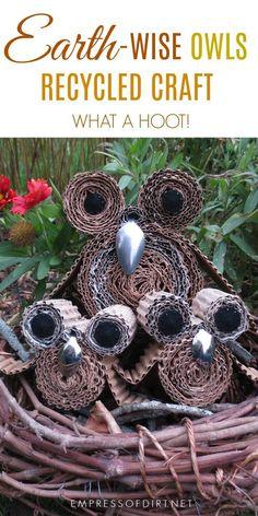 Earth-wise owls - a recycled craft project. #crafts #recycled #owls #gardenart #diy #cardboard #empressofdirt