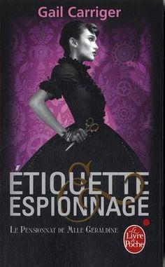 Amazon.fr - Etiquette et espionnage (Le Pensionnat de Melle Géraldine, Tome 1) - Gail Carriger - Livres
