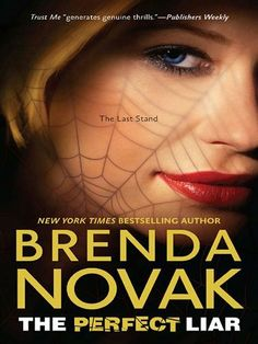The Perfect Liar (Last Stand) by Brenda Novak. $5.76. 429 pages. Publisher: Harlequin MIRA (September 17, 2012). Author: Brenda Novak