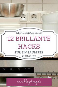 Challenge 2018: 12 brillante Hacks für ein sauberes Zuhause #hacks #haushalt #zuhause #putzen #aufräumen
