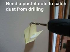 Use post-it notes to catch dust from drilling