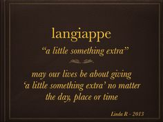 go the extra mile...  langiappe is Cajun French (pronounced LAN-yap)