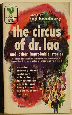 the circus of dr lao and other improbable stories ray bradbury 1956 edition