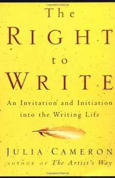 """Read """"The Right to Write An Invitation and Initiation into the Writing Life"""" by Julia Cameron available from Rakuten Kobo. What if everything we have been taught about learning to write was wrong? In The Right to Write, Julia Cameron's most re. Good Books, Books To Read, My Books, Amazing Books, Julia Cameron, The Artist's Way, Writing Exercises, Elizabeth Gilbert, Thing 1"""