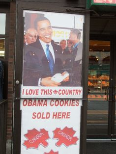 Obama Cookies. When President Obama visited Ottawa in 2009 an enterprising vendor in the Byward Market created these Obama Cookies for the occasion. The President bought some for his daughters and they are now one of the most popular items for visitors to buy. Oh - and they taste good too!
