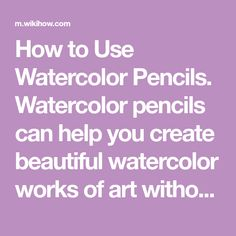 How to Use Watercolor Pencils. Watercolor pencils can help you create beautiful watercolor works of art without having to use paints. Draw with your pencils on watercolor paper or thick papers that will hold water. You can then apply water. Watercolor Pencils Techniques, Watercolor Pencil Art, Watercolor Journal, Watercolor Tips, Watercolor Brushes, Watercolour Painting, Blending Colored Pencils, Watercolor Beginner, Colored Pencil Tutorial