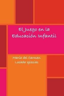 El juego en la educación infantil
