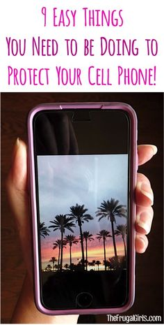 Protect Your Cell Phone - 9 Easy Things you Need to be Doing to protect your smart phones! ~ from TheFrugalGirls.com