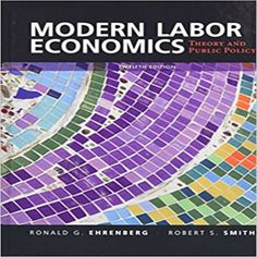 Microeconomics 12th edition solutions manual michael parkin free instant download test bank for modern labor economics theory and public policy 12th edition by ronald fandeluxe Gallery