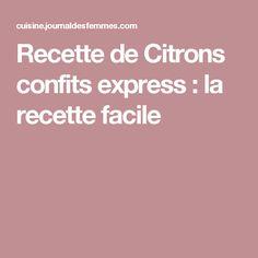 Recette de Citrons confits express : la recette facile