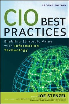 CIO Best Practices: Enabling Strategic Value With Information Technology (Wiley and SAS Business Series) by Joe Stenzel. $46.62. Publisher: Wiley; 2 edition (September 24, 2010). 337 pages. Author: Michael H. Hugos