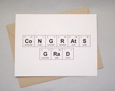 "Graduation Congratulations Periodic Table of the Elements ""CoNGRAtS GRaD"" Graduation Card, 100% recycled, eco friendly by theBirdandtheBeard on Etsy https://www.etsy.com/listing/226506857/graduation-congratulations-periodic"
