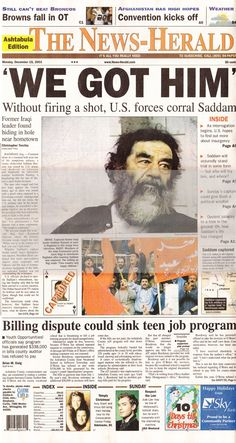 In deposed President of Iraq Saddam Hussein was captured by U. His capture and deposition left a power vacuum in Iraq that led to the formation of Islamic terrorist groups like ISIL. Newspaper Front Pages, Vintage Newspaper, Newspaper Article, History Facts, World History, Front Page News, Saddam Hussein, Newspaper Headlines, Headline News