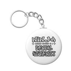 Ninja...Dental Hygienist Keychain
