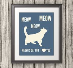 Meow is Cat for I Love You Cat Print Cat Art by BentonParkPrints, $12.00
