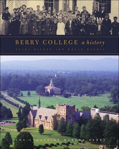 Berry College: A History Rome Georgia, Georgia Usa, Emmanuel College, Berry College, Remember The Titans, The Cloisters, College Campus, Places Ive Been, Dolores Park