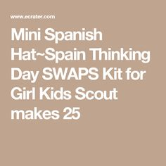 Mini Spanish Hat~Spain Thinking Day SWAPS Kit for Girl Kids Scout makes 25