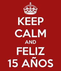 keep-calm-and-feliz-15-años-38.png (600×700)
