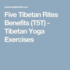 Five Tibetan Rites Benefits (T5T) - Tibetan Yoga Exercises